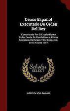 Censo Espanol Executado de Orden del Rey: Comunicada Por El Excelentisimo Senor