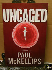 SIGNED LN Uncaged A Thriller by Paul McKellips Plague in US Animal Testing Ban