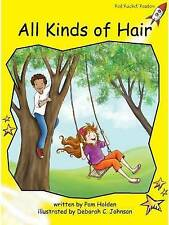 All Kinds of Hair (Early Level 2 Fiction Set C) by Holden, Pam, NEW Book, FREE &