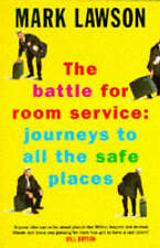 Good, The Battle for Room Service: Journeys to All the Safe Places (Picador orig