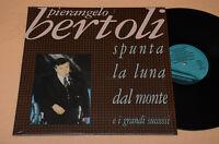 PIERANGELO BERTOLI LP SPUNTA LA LUNA DAL MONTE ORIGINALE NM ! MAI SUONATO
