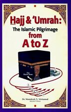 Hajj & Umrah: The Islamic Pilgrimage from A To Z