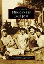 Images of America: Mexicans in San Jose by Nannette Regua and Arturo...