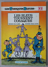 LES TUNIQUES BLEUES n°12   **  LES BLEUS TOURNENT COSAQUES   **  EO 1977