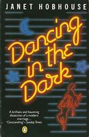 Dancing in the Dark Hobhouse, Janet Acceptable 9780140071160