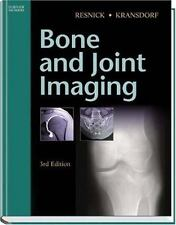 Bone and Joint Imaging, 3e by Donald Resnick; Mark Kransdorf