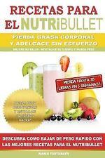 RECETAS para el NUTRiBULLET - Pierda Grasa y Adelgace Sin Esfuerzo : Como...