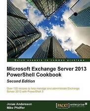 NEW Microsoft Exchange Server 2013 PowerShell Cookbook: Second Edition