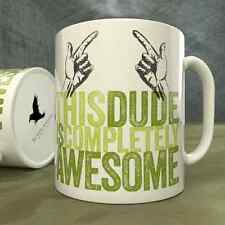 This Dude is Completely Awesome - Mug