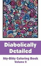 Diabolically Detailed Itty-Bitty Coloring Book (Volume 2) by H. R. Wallace...