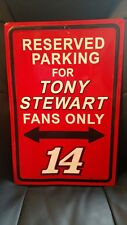 Reserved Parking For Tony Stewart Fans Only No 14 tin sign
