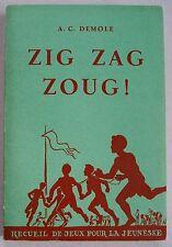Zig Zag Zoug ! A C DEMOLE ill M NORTH éd Delachaux Niestlé 1959