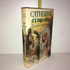 Juliette Benzoni CATHERINE ET LE TEMPS D'AIMER éditions de Trèvise 1968 -ZZ-5781