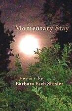 NEW Momentary Stay by Barbara Esch Shisler Paperback Book (English)