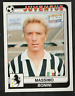 Fig. Calciatori Panini 1986-87! N.167! Bonini (Juventus)! Nuova da bustina! RARA