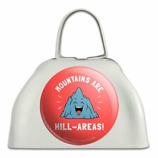 Mountains Are Hill-Areas Hilarious Funny Humor White Cowbell Cow Bell Instrument