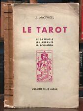LE TAROT: SYMBOLE, ARCANES, DIVINATION - Maxwell, 1933 - TAROT DIVINATION OCCULT