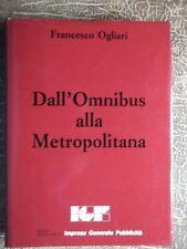 DALL'OMNIBUS ALLA METROPOLITANA di FRANCESCO OGLIARI