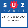 31771-80030-000 Suzuki Pulley assy 3177180030000, New Genuine OEM Part
