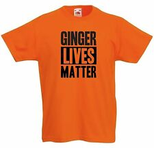 GINGER LIVES MATTER T-SHIRT - FUNNY JOKE ORANGE BLACK REDHEAD MENS LADIES