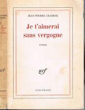 Je t'aimerai sans vergogne de Jean-Pierre CHABROL amour pure NRF Gallimard 1967