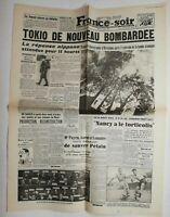 N706 La Une Du Journal France-soir 14 août 1945 Tokio de nouveau bombardée