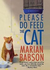 Please Do Feed the Cat by Marian Babson (2005, Paperback)