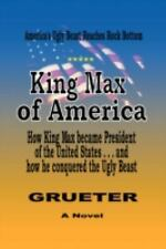 King Max of Americ by Franz Grueter (2008, Hardcover)
