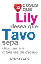 52 Cosas: 52 Cosas Que Lily Desea Que Tavo Sepa : Una Manera Diferente de...
