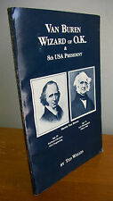 VAN BUREN WIZARD OF OK & 8th USA PRESIDENT by Ted Welles, 1987 Illustrated