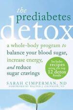 The Prediabetes Detox: A Whole-Body Program to Balance Your Blood Sugar, Increas