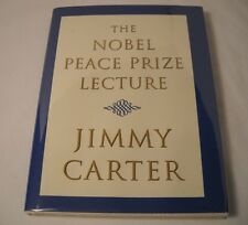 Jimmy Carter SIGNED Book - The Nobel Peace Prize Lecture - 1st Edition (B127)