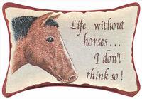 """THROW PILLOWS - LIFE WITHOUT HORSES PILLOW - 12.5"""" X 8.5"""" - HORSE PILLOW"""
