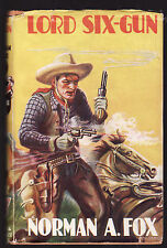 NORMAN A. FOX - LORD SIX GUN   c1940'S