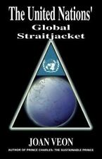 The United Nation's Global Straightjacket by Veon, Joan