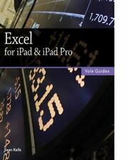Excel for Ipad and Ipad Pro (Vole Guides) by Sean Kells (2015, Paperback)