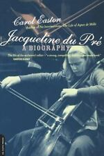 Jacqueline Du Pre: A Biography: By Easton, Carol