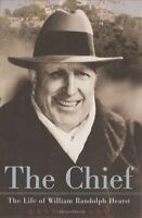 Chief : The Life of William Randolph Hearst-ExLibr