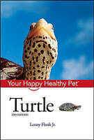 Your Happy Healthy Pet Turtle by Lenny Flank (Hardback) NEW BOOK