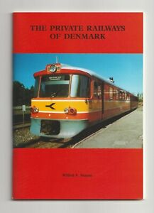 The PRIVATE RAILWAYS of DENMARK, by Wilfrid F Simms 2000, Danish railways