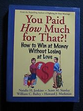 You Paid How Much For That?: How to Win at Money Without Losing at Love [Mar 2..