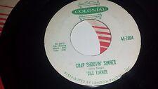 "CILE TURNER Crap Shootin Sinner  The Golden Rule COLONIAL 7004 R&B POPCORN 45 7"""