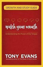 WATCH YOUR MOUTH GROWTH AND STUDY GUIDE - EVANS, TONY - NEW PAPERBACK BOOK