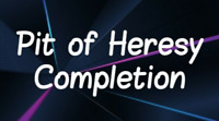 Pit of Heresy Completion/Boss Farm (PC)