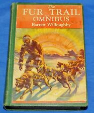 Fur Trail Omnibus Where Sun Swings North/Rocking Moon Willoughby 1925 Hardcover