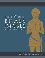 NEW Brass Images: Medieval Lives by Carol T Gallagher