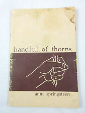 Handful of Thorns: Poems of Grief Anne Springsteen1977 Rare HTF Poetry