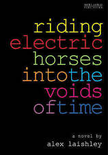 Riding Electric Horses into the Voids of Time, 1899235280, New Book
