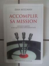 Dan MILLMAN Accomplir sa mission réponses simples à des questions fondamentales