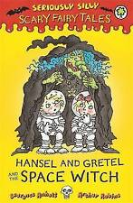 Seriously Silly: Scary Fairy Tales: Hansel and Gretel and the Space-ExLibrary